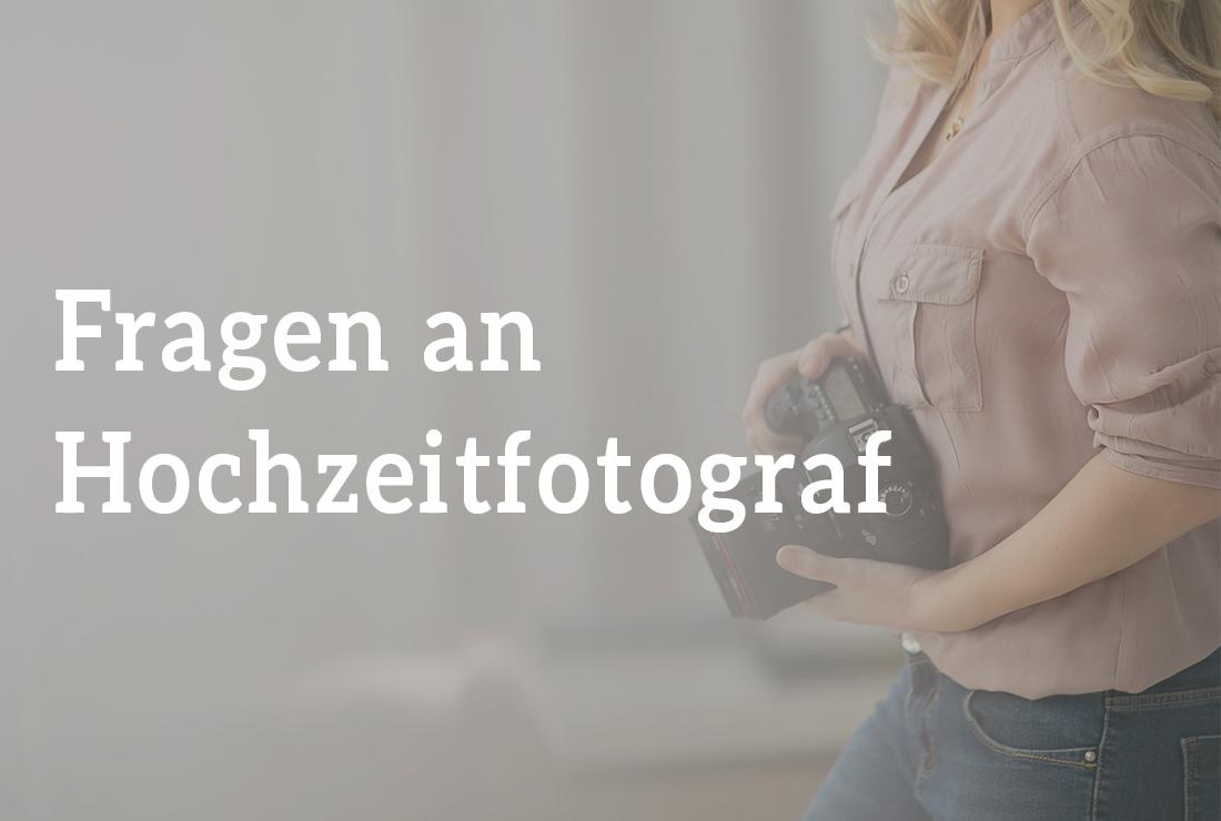 Fragen an Hochzeitsfotograf