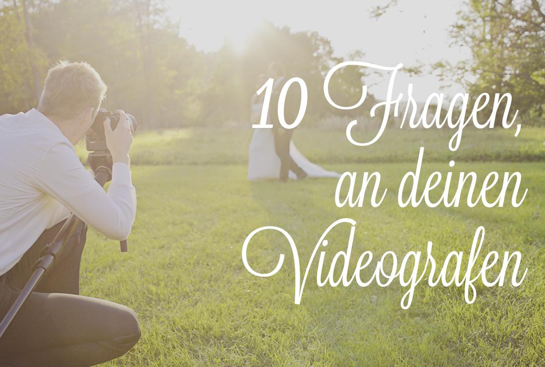 10 Fragen an deinen Videografen