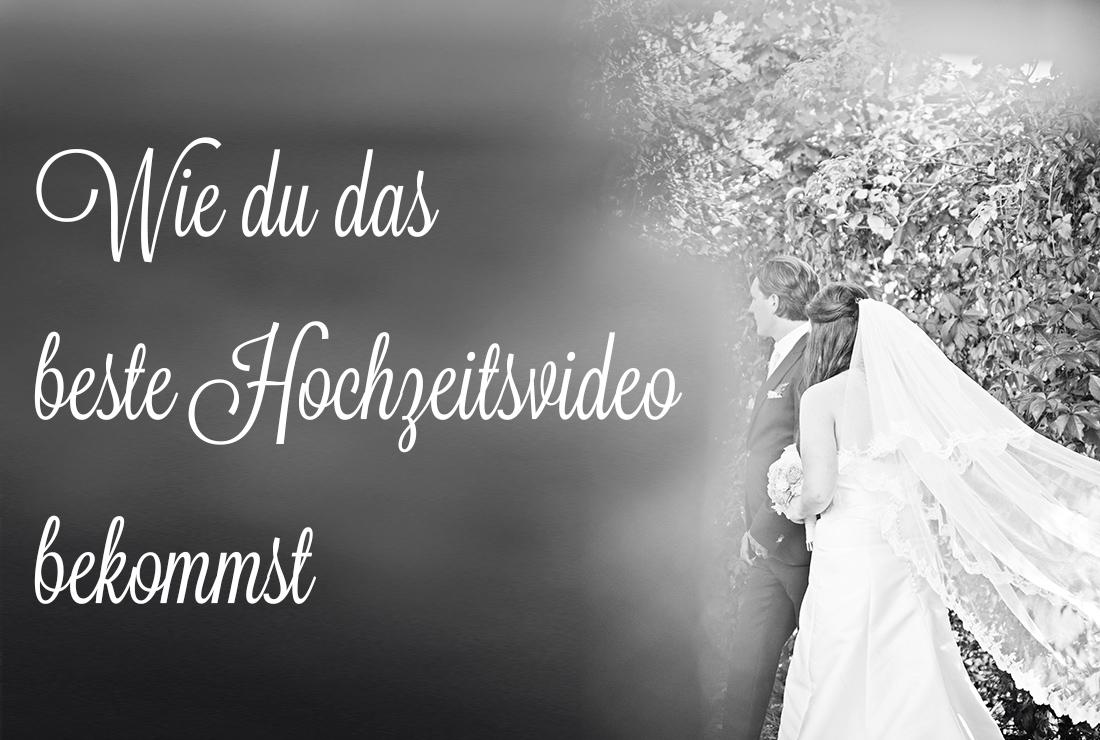 Wie du das beste Hochzeitsvideo bekommst