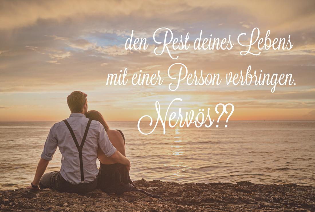 Rest deines Lebens mit einer Person?