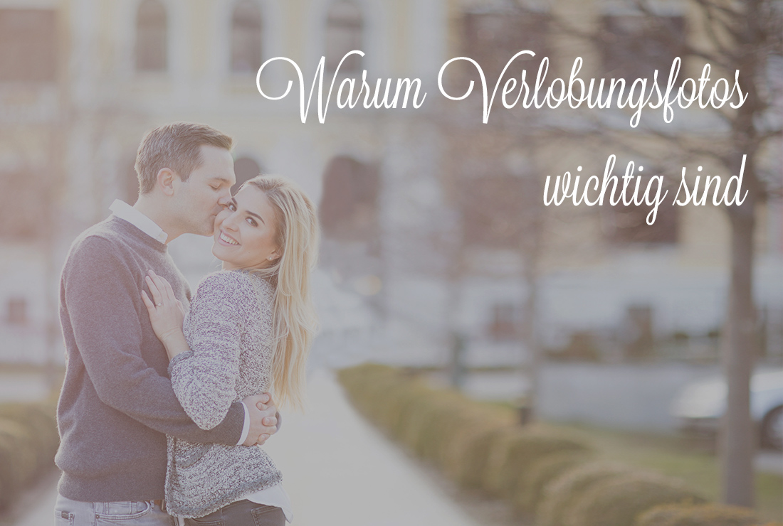 Warum Verlobungsfotos wichtig sind