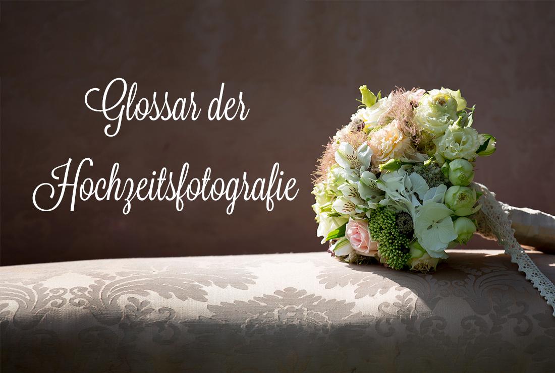 Glossar der Hochzeitsfotografie vom Hochzeitsprofie Frameblending