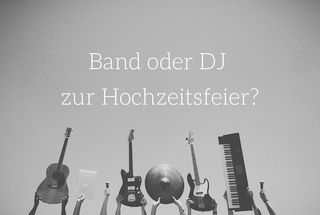 Band oder DJ zur Hochzeitsfeier?